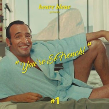 cover playlist heure bleue You're So French!