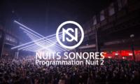 la programmation nuit 2 des nuits sonores 2017