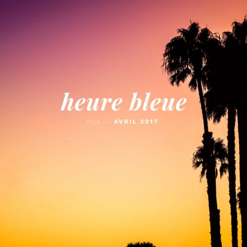 heure-bleue-mix-avril-2017