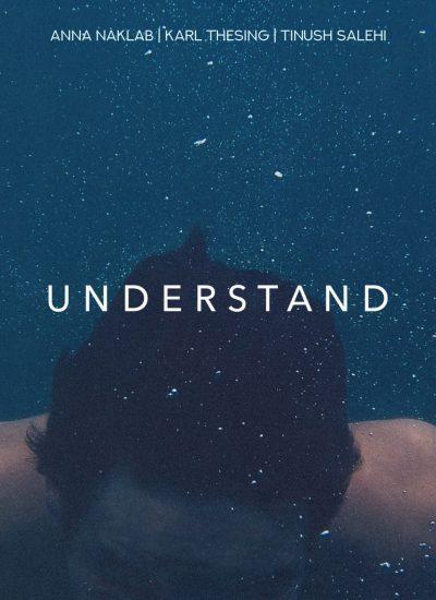 Karl Thesing & Anna Naklab & Tinush Salehi - Understand
